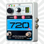 Electro-Harmonix 720 Stereo Looper Review